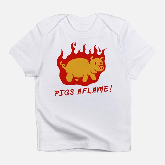Pigs Aflame Infant T-Shirt