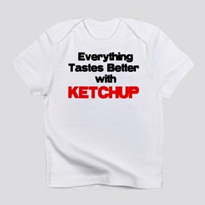 Better With Ketchup Infant T-Shirt