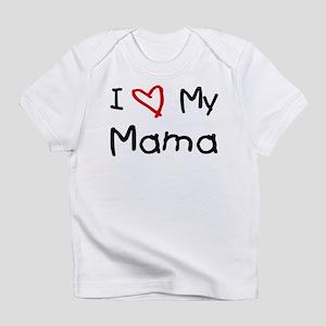 I Love My Mama Infant T-Shirt