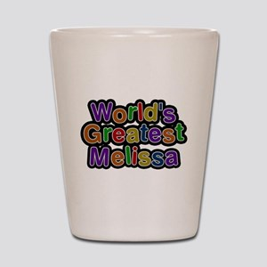 Worlds Greatest Melissa Shot Glass