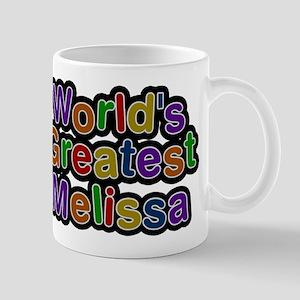 Worlds Greatest Melissa Mugs