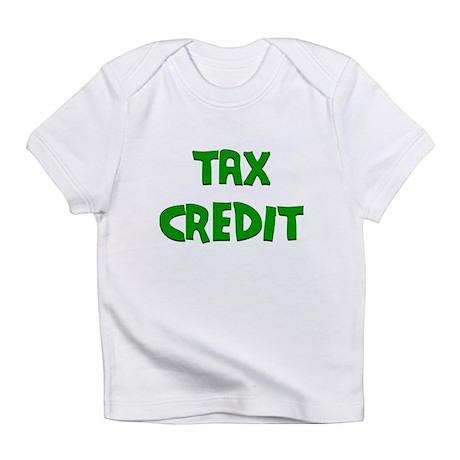 Tax Credit Infant T-Shirt