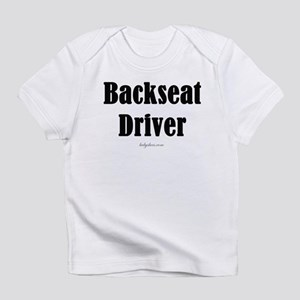 """Backseat Driver"" Infant T-Shirt"