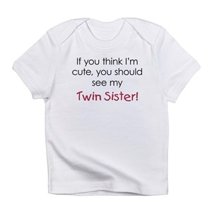 c8a0597a2 Sister Of Twins Baby T-Shirts - CafePress
