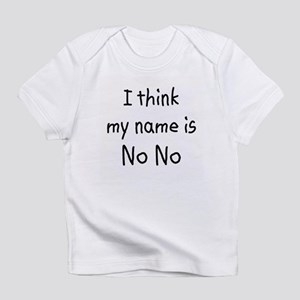 Name Is NoNo Infant T-Shirt