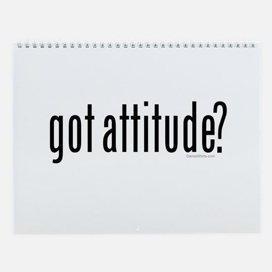 got attitude? by Danceshirts.com Wall Calendar