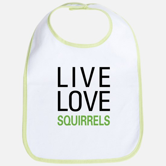 Live Love Squirrels Bib
