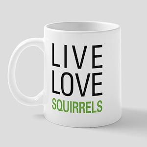 Live Love Squirrels Mug