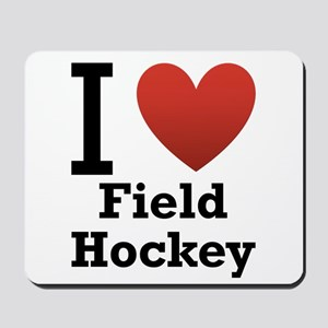I Love Field Hockey Mousepad