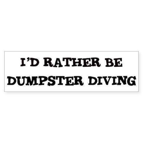 Rather be Dumpster Diving Bumper Sticker