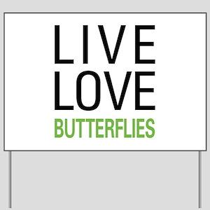 Live Love Butterflies Yard Sign