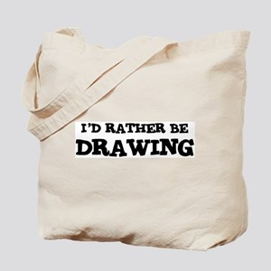 Rather be Drawing Tote Bag