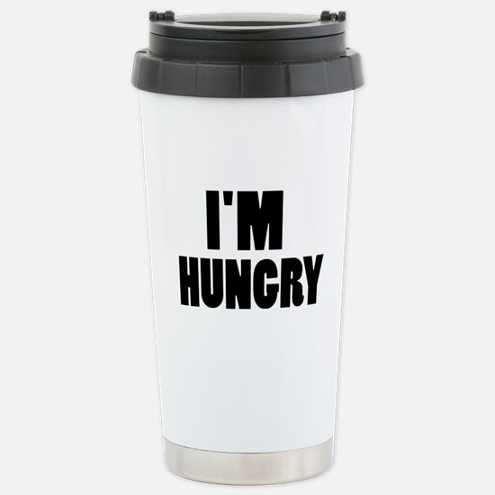 I'm hungry Stainless Steel Travel Mug