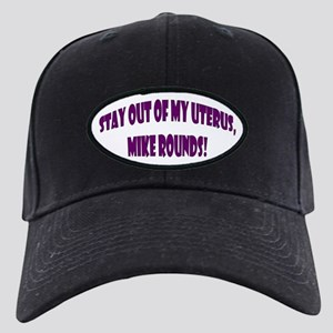 Stay out of my Uterus Black Cap