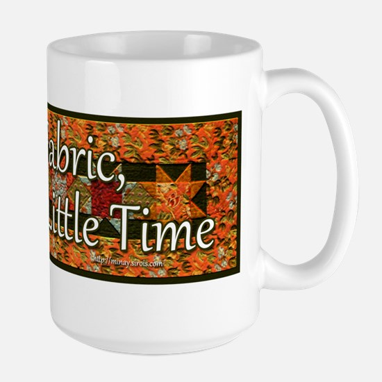 So Much Fabric, So Little Tim Large Mug