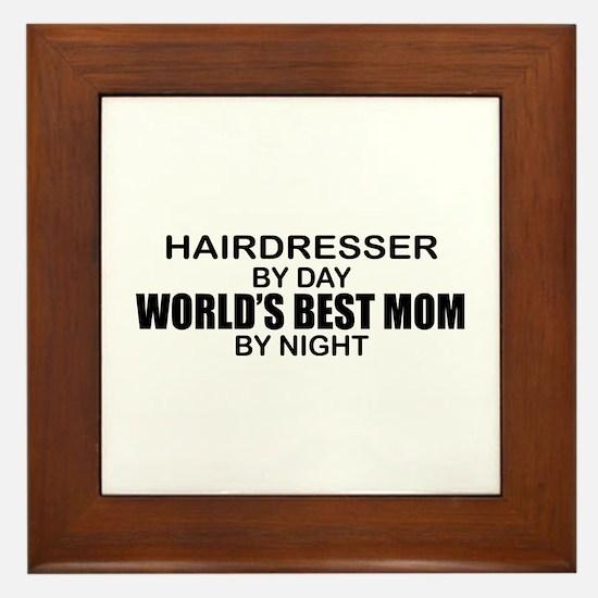 World's Best Mom - HAIRDRESSER Framed Tile
