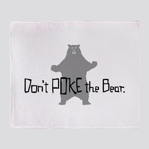 Don't Poke The Bear Throw Blanket