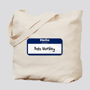 Hello my name is: Data Monkey Tote Bag