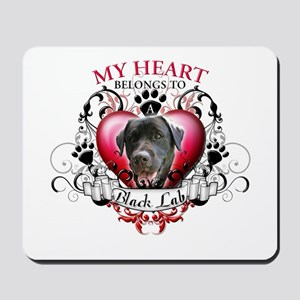 My Heart Belongs to a Black Lab Mousepad