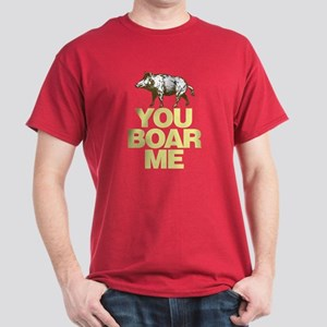 You Boar Me Dark T-Shirt