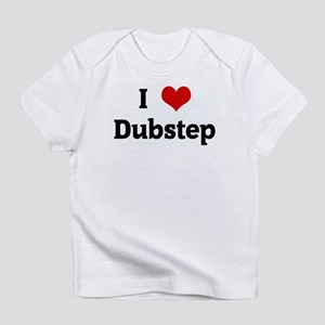 I Love Dubstep Infant T-Shirt