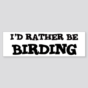 Rather be Birding Bumper Sticker