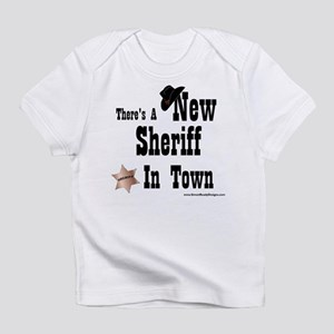 """""""New Sheriff In Town"""" Infant T-Shirt"""