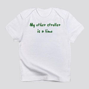 My Other Stroller is a Limo Infant T-Shirt