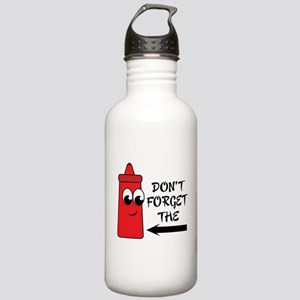 Don't Forget The Ketchup Stainless Water Bottle 1.