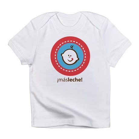 Mas Leche - More Milk! Infant T-Shirt