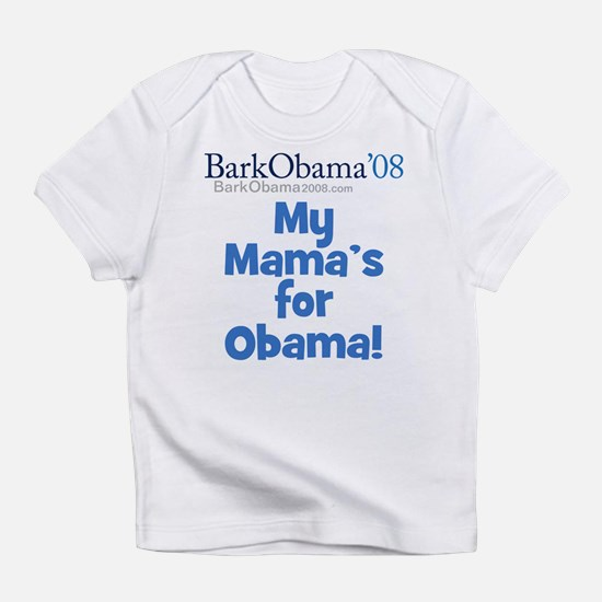 My Mama's for Obama and I'm voting for Barack Infa