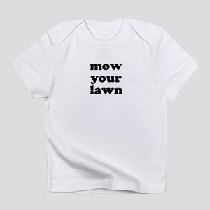 Mow Your Lawn Infant T-Shirt