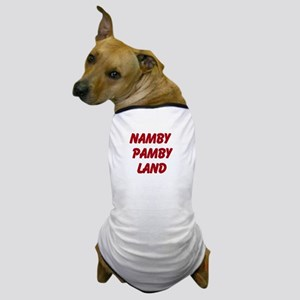 Namby Pamby Land Dog T-Shirt