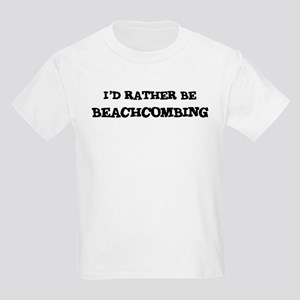 Rather be Beachcombing Kids T-Shirt