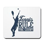 Tennis : Rule the Court Mousepad