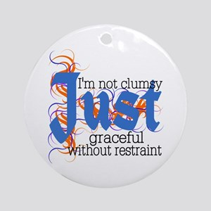 Not Clumsy Ornament (Round)