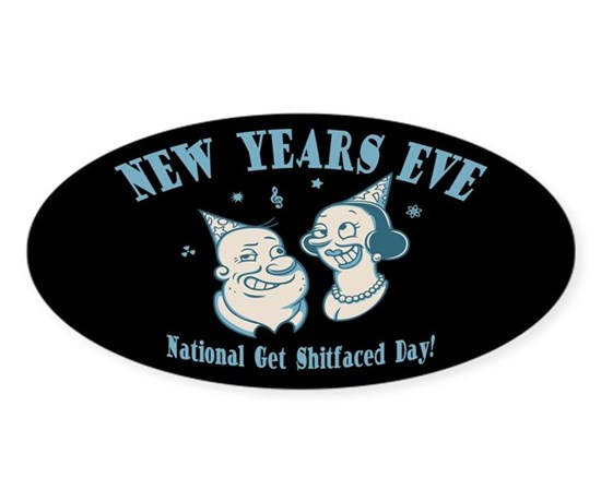 Natl get shitfaced day sticker oval
