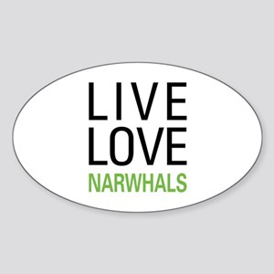 Live Love Narwhals Sticker (Oval)