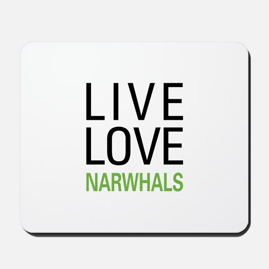 Live Love Narwhals Mousepad