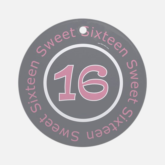 Sweet (16) Sixteen Ornament (Round)