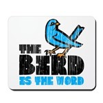 The Bird is the Word Mousepad