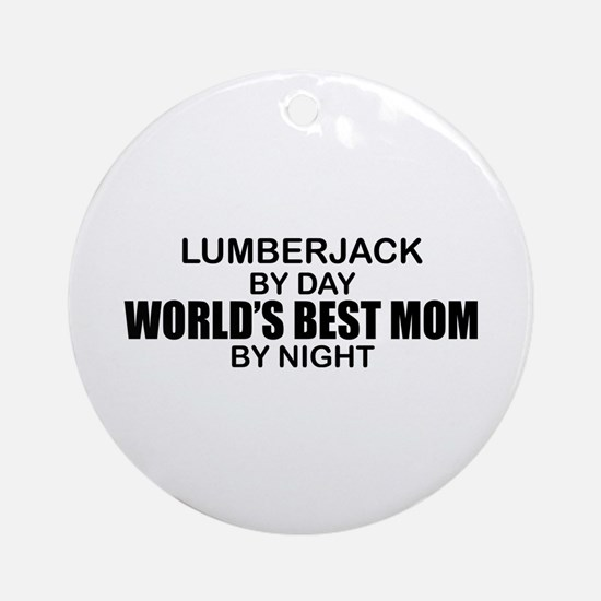 World's Best Mom - LUMBERJACK Ornament (Round)