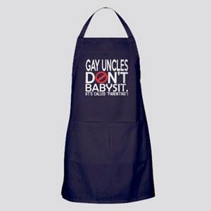Gay Uncles Dont Babysit Its Called Pa Apron (dark)