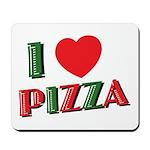 I love PIZZA Mousepad