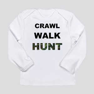 Crawl Walk Hunt Long Sleeve Infant T-Shirt