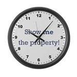 Show me the Property! Large Wall Clock
