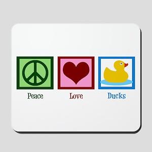 Peace Love Ducks Mousepad