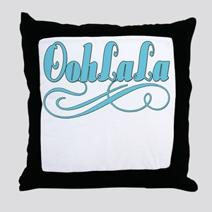 Just Ooh La La Throw Pillow