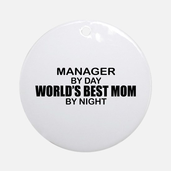 World's Best Mom - MANAGER Ornament (Round)