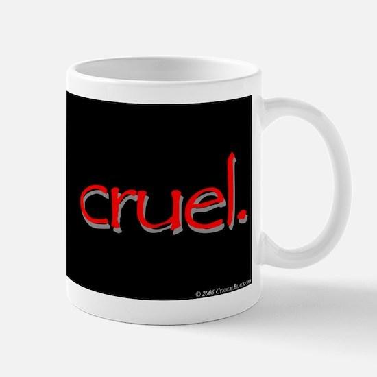 Cruel Mug
